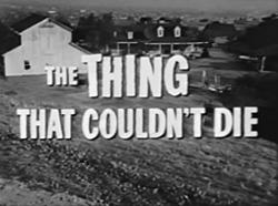 Thing That Cudnt Die 01.jpg